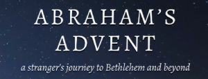 Abraham's Advent